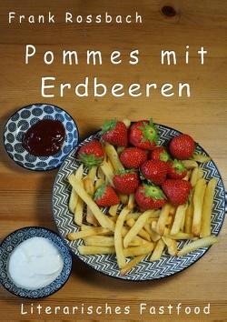 Pommes mit Erdbeeren von Rossbach,  Frank