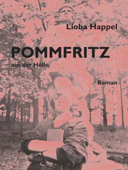 POMMFRITZ aus der Hölle von Happel,  Lioba