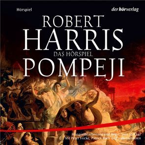 Pompeji von Bach,  Patrick, Fontanges,  Céline, Fricke,  Peter, Harris,  Robert, Wiemken,  Christel