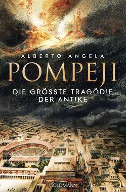 Pompeji von Angela,  Alberto, Liebl,  Elisabeth
