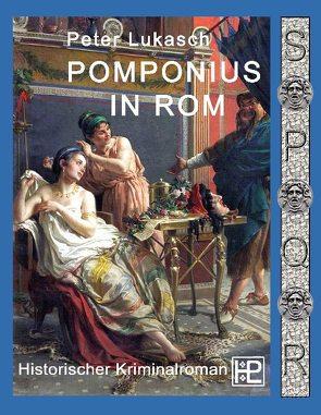 Pomponius in Rom von Lukasch,  Peter