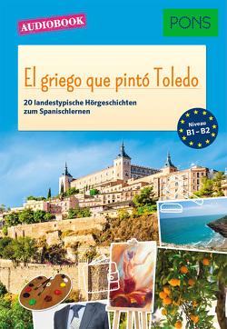 PONS Audiobook Spanisch – El griego que pinto Toledo