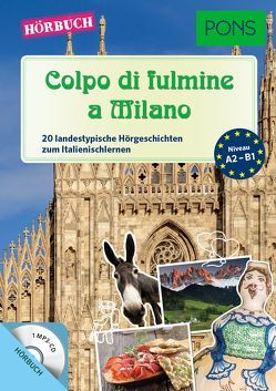 PONS Hörbuch Italienisch – Colpo di fulmine a Milano von Fianchino,  Giuseppe, Mencaroni,  Claudia, PONS GmbH