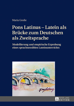 Pons Latinus – Latein als Brücke zum Deutschen als Zweitsprache von Große,  Maria