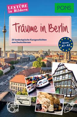 PONS Lektüre in Bildern – Träume in Berlin