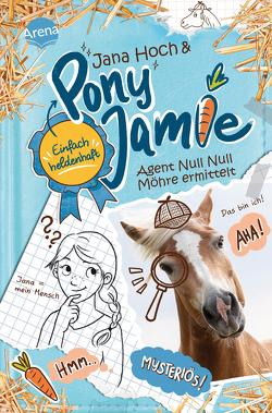 Pony Jamie – Einfach heldenhaft! (2). Agent Null Null Möhre ermittelt von Hoch,  Jana, Vath,  Clara