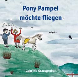 Pony Pampel möchte fliegen von Grausgruber,  Gabriele