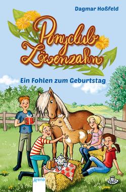 Ponyclub Löwenzahn (2). Ein Fohlen zum Geburtstag von Hardt,  Iris, Hoßfeld,  Dagmar