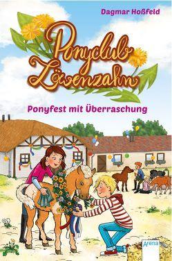 Ponyclub Löwenzahn (3). Ponyfest mit Überraschung von Göntgen,  Isabelle, Hoßfeld,  Dagmar