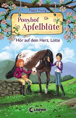 Ponyhof Apfelblüte (Band 17) – Hör auf dein Herz, Lotte von Hernando,  Saeta, Margineanu,  Sandra, Young,  Pippa