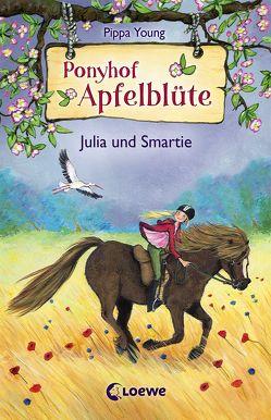 Ponyhof Apfelblüte 6 – Julia und Smartie von Livanios,  Eleni, Lojahn,  Sandra, Young,  Pippa