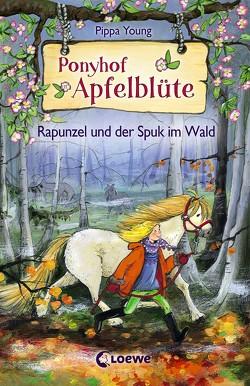 Ponyhof Apfelblüte 8 – Rapunzel und der Spuk im Wald von Margineanu,  Sandra, Young,  Pippa