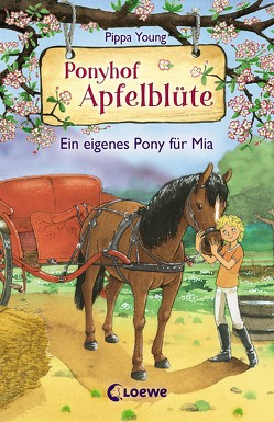 Ponyhof Apfelblüte – Ein eigenes Pony für Mia von Hernando,  Saeta, Margineanu,  Sandra, Young,  Pippa