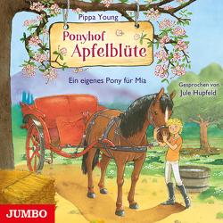 Ponyhof Apfelblüte. Ein eigenes Pony für Mia von Hupfeld,  Jule, Young,  Pippa