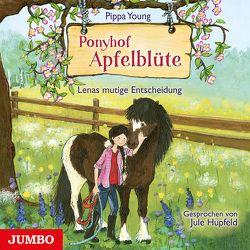 Ponyhof Apfelblüte. Lenas mutige Entscheidung von Hupfeld,  Jule, Young,  Pippa