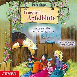 Ponyhof Apfelblüte. Lotte und die Übernachtungsparty von Hupfeld,  Jule, Young,  Pippa