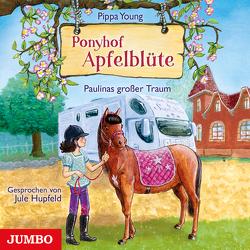 Ponyhof Apfelblüte. Paulinas großer Traum [14] von Hupfeld,  Jule, Young,  Pippa