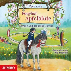 Ponyhof Apfelblüte. Samson und das große Turnier von Hupfeld,  Mia, Young,  Pippa