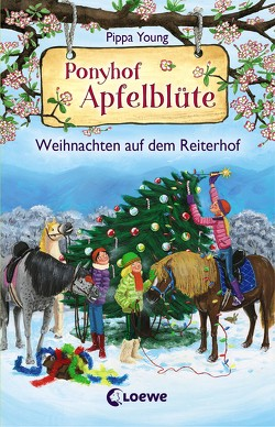 Ponyhof Apfelblüte – Weihnachten auf dem Reiterhof von Hernando,  Saeta, Margineanu,  Sandra, Young,  Pippa