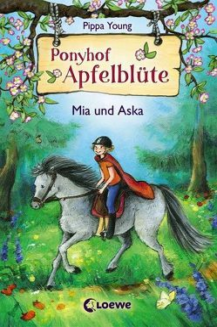 Ponyhof Apfelblüte – Mia und Aska von Livanios,  Eleni, Lojahn,  Sandra, Young,  Pippa