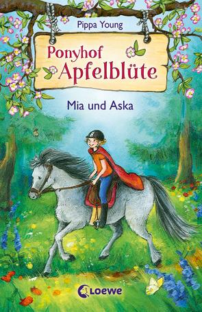 Ponyhof Apfelblüte 5 – Mia und Aska von Livanios,  Eleni, Lojahn,  Sandra, Young,  Pippa