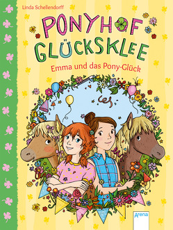 Ponyhof Glücksklee (2). Ein Stück vom Pony-Glück von Metzen,  Isabelle, Schellendorff,  Linda