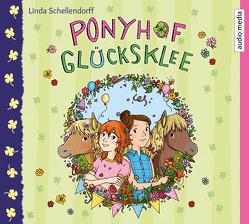 Ponyhof Glücksklee – Vier Geschichten über das ganz große Ponyglück von Linda, Metzen,  Isabelle, Schellendorff