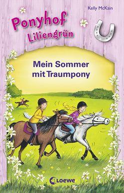 Ponyhof Liliengrün – Mein Sommer mit Traumpony von McKain,  Kelly, Wiemken,  Simone