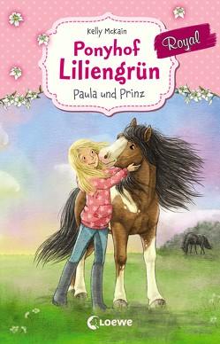 Ponyhof Liliengrün Royal 2 – Paula und Prinz von Aaken,  Elisa Van, Gerigk,  Julia, McKain,  Kelly