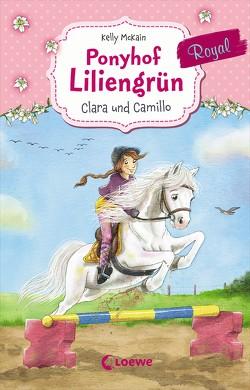 Ponyhof Liliengrün Royal 3 – Clara und Camillo von Gerigk,  Julia, McKain,  Kelly, Wiemken,  Simone