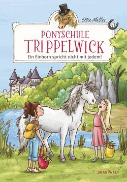Ponyschule Trippelwick – Ein Einhorn spricht nicht mit jedem von Lauber,  Larisa, Mattes,  Ellie
