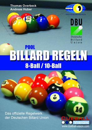 Pool Billard Regeln 8-Ball/10-Ball von Huber,  Andreas, Overbeck,  Thomas