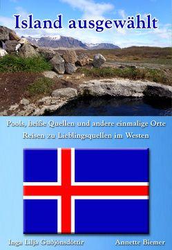 Pools, heiße Quellen und andere einmalige Orte – Reisen zu Lieblingsquellen im Westen von Biemer,  Annette, Guðjónsdóttir,  Inga Lilja
