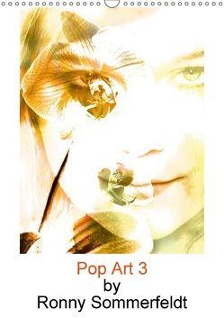 Pop Art 3 by Ronny Sommerfeldt (Wandkalender 2018 DIN A3 hoch) von Sommerfeldt,  Ronny