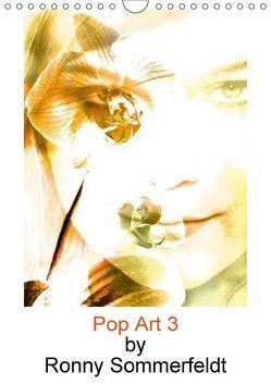 Pop Art 3 by Ronny Sommerfeldt (Wandkalender 2018 DIN A4 hoch) von Sommerfeldt,  Ronny