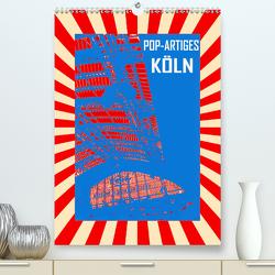 Pop-Artiges Köln (Premium, hochwertiger DIN A2 Wandkalender 2020, Kunstdruck in Hochglanz) von Sock,  Reinhard
