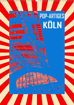 Pop-Artiges Köln (Wandkalender 2020 DIN A2 hoch) von Sock,  Reinhard