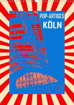 Pop-Artiges Köln (Wandkalender 2020 DIN A3 hoch) von Sock,  Reinhard