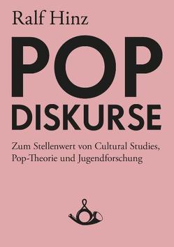 Pop-Diskurse von Hecken,  Thomas, Hinz,  Ralf
