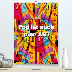 Pop ist auch eine ART von Nico Bielow (Premium, hochwertiger DIN A2 Wandkalender 2021, Kunstdruck in Hochglanz) von Bielow,  Nico