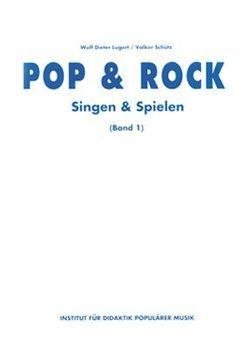 Pop & Rock – Singen & Spielen. Materialien für den Musikunterricht in den Klassen 5 bis 10 / Pop & Rock – Singen und Spielen 1 von Lugert,  Wulf Dieter, Schütz,  Volker