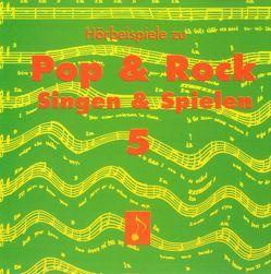 Pop & Rock – Singen & Spielen. Materialien für den Musikunterricht in den Klassen 5 bis 10 / Pop & Rock – Singen und Spielen 5 von Schlüter,  Joachim