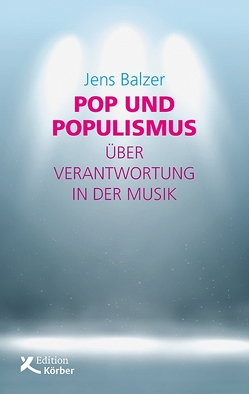 Pop und Populismus von Balzer,  Jens