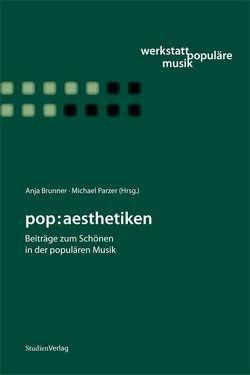 pop:aesthetiken von Brunner,  Anja, Parzer,  Michael