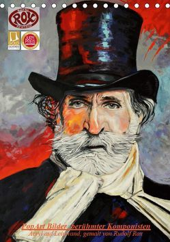 PopArt Bilder berühmter Komponisten (Tischkalender 2019 DIN A5 hoch) von Rox,  Rudolf