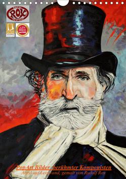 PopArt Bilder berühmter Komponisten (Wandkalender 2021 DIN A4 hoch) von Rox,  Rudolf