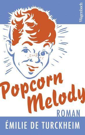 Popcorn Melody von de Turckheim,  Émilie, Große,  Brigitte
