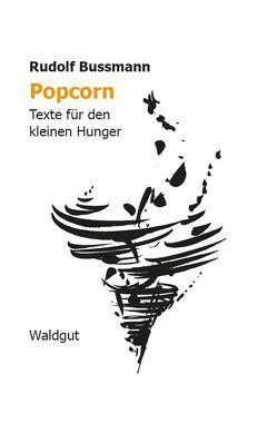 Popcorn von Bussmann,  Rudolf, Grob,  Stephanie