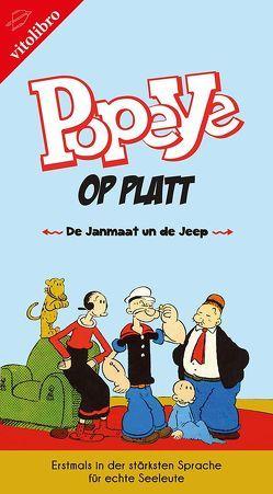 Popeye op Platt – De Janmaat un de Jeep von Cyriacks, Goltz, Nissen, Segar,  E. C.