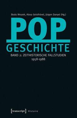 Popgeschichte von Danyel,  Jürgen, Geisthövel,  Alexa, Mrozek,  Bodo